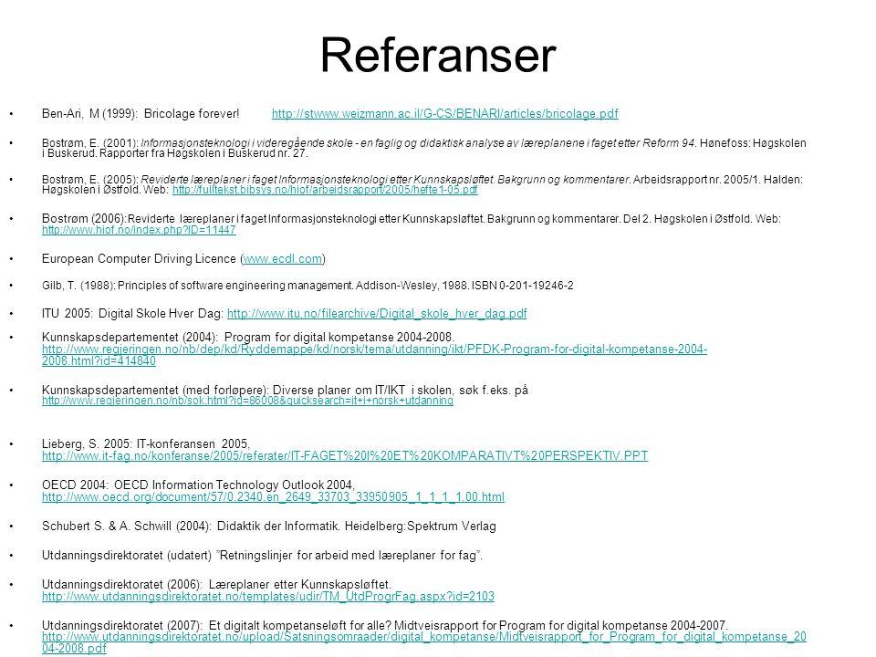 Referanser Ben-Ari, M (1999): Bricolage forever! http://stwww.weizmann.ac.il/G-CS/BENARI/articles/bricolage.pdfhttp://stwww.weizmann.ac.il/G-CS/BENARI