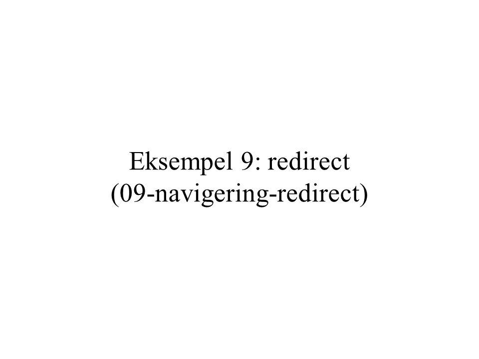 Eksempel 9: redirect (09-navigering-redirect)