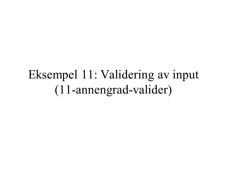 Eksempel 11: Validering av input (11-annengrad-valider)
