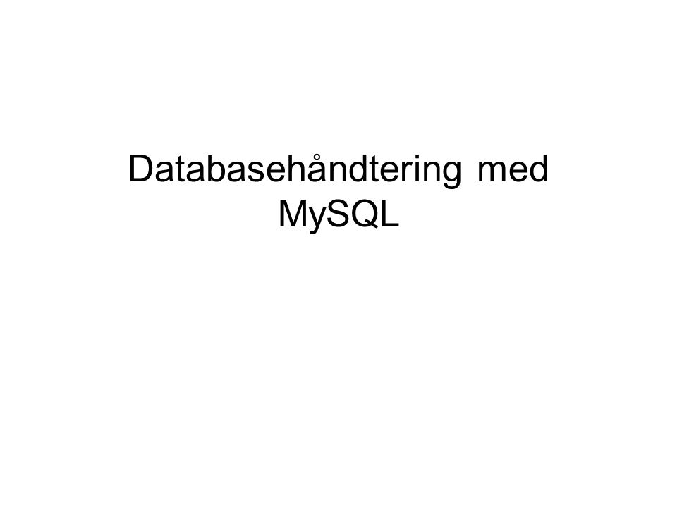 Oppgave  Ta utgangspunkt i løsningen din fra forrige oppgave  Bruk SQL-setninger og mySQL-Front til å finne:  all informasjon om alle produkter  Produktinformasjon for alle produkter sortert etter pris  All informasjon om de to dyreste produktene  Alle priser (og bare priser) sortert