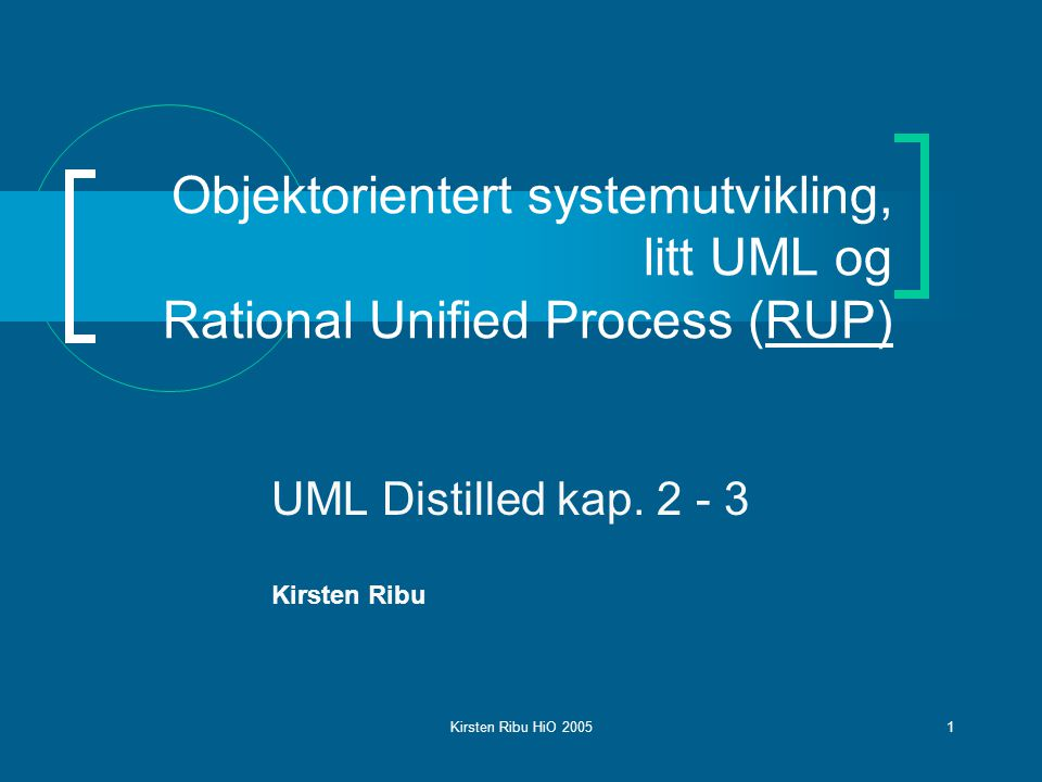 Kirsten Ribu HiO 20052 I dag Rational Unified Process Kravspesifikasjon Use case modellering – utbrodert Kap 3 i UML Distilled