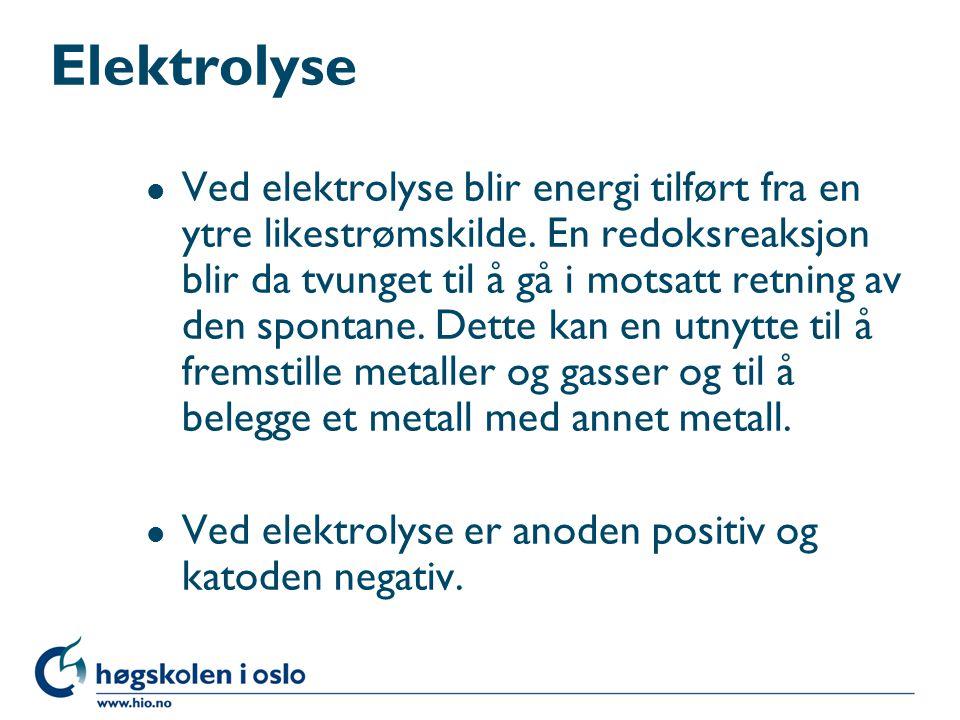 Elektrolyse l Ved elektrolyse blir energi tilført fra en ytre likestrømskilde.