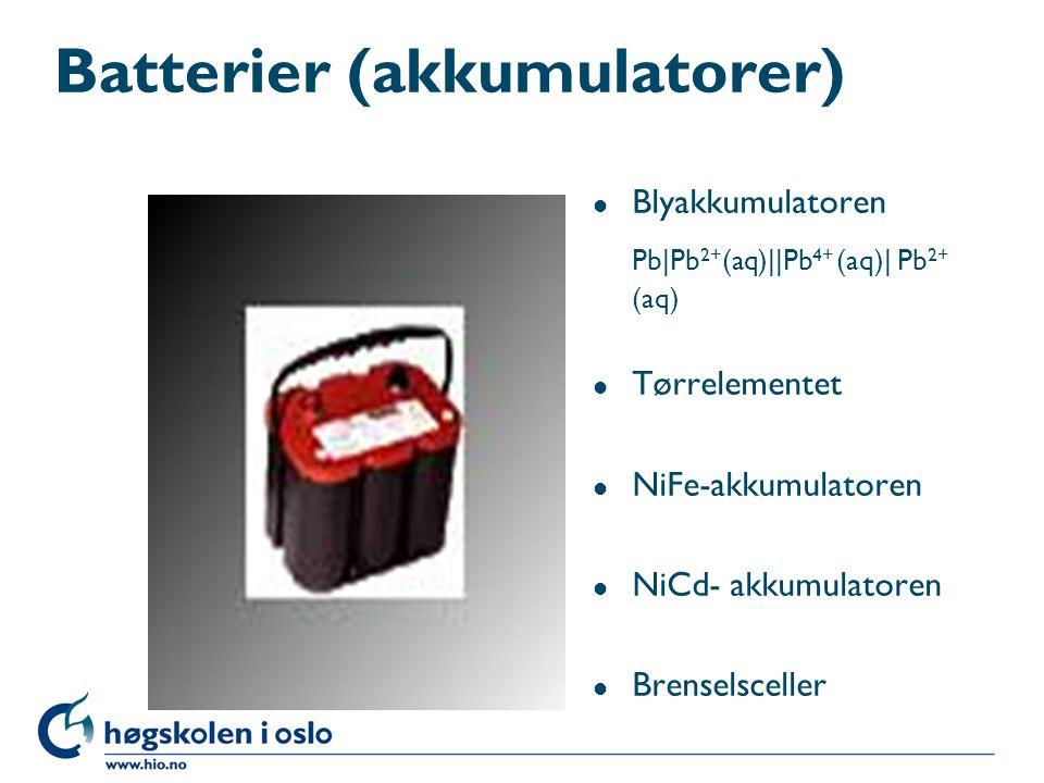 Batterier (akkumulatorer) l Blyakkumulatoren Pb|Pb 2+ (aq)||Pb 4+ (aq)| Pb 2+ (aq) l Tørrelementet l NiFe-akkumulatoren l NiCd- akkumulatoren l Brenselsceller