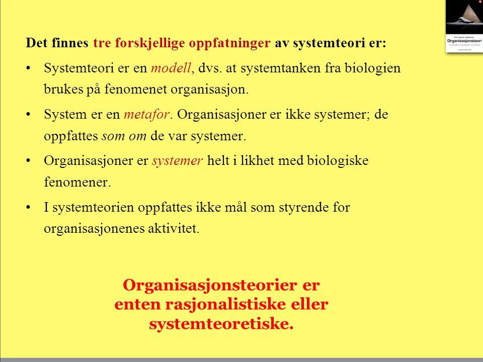 Det finnes tre forskjellige oppfatninger av systemteori er: Systemteori er en modell, dvs.