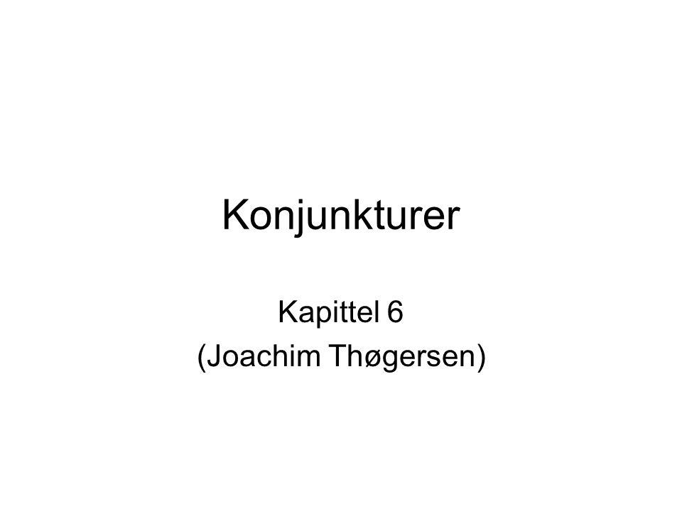 Konjunkturer Kapittel 6 (Joachim Thøgersen)