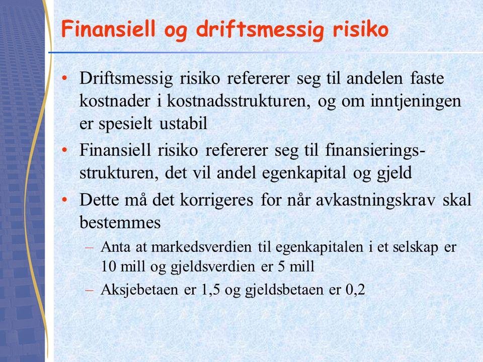 Finansiell og driftsmessig risiko Driftsmessig risiko refererer seg til andelen faste kostnader i kostnadsstrukturen, og om inntjeningen er spesielt u