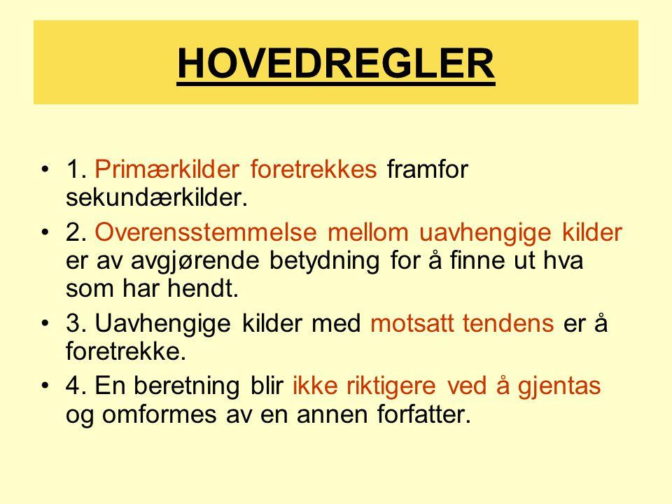 HOVEDREGLER 1.Primærkilder foretrekkes framfor sekundærkilder.