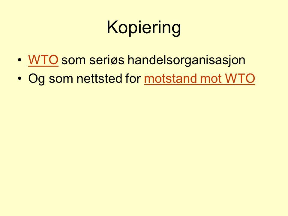 Kopiering WTO som seriøs handelsorganisasjonWTO Og som nettsted for motstand mot WTOmotstand mot WTO