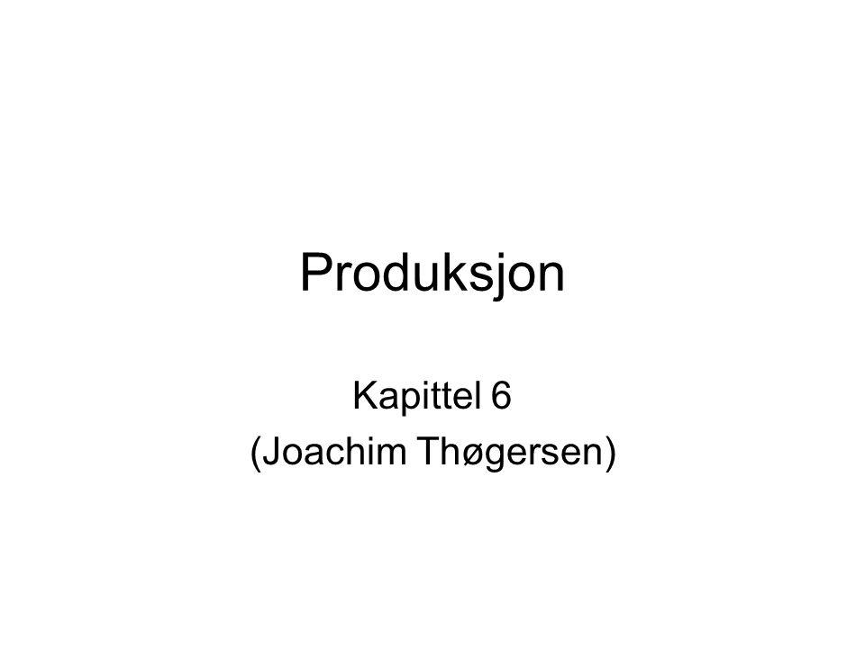 Produksjon Kapittel 6 (Joachim Thøgersen)