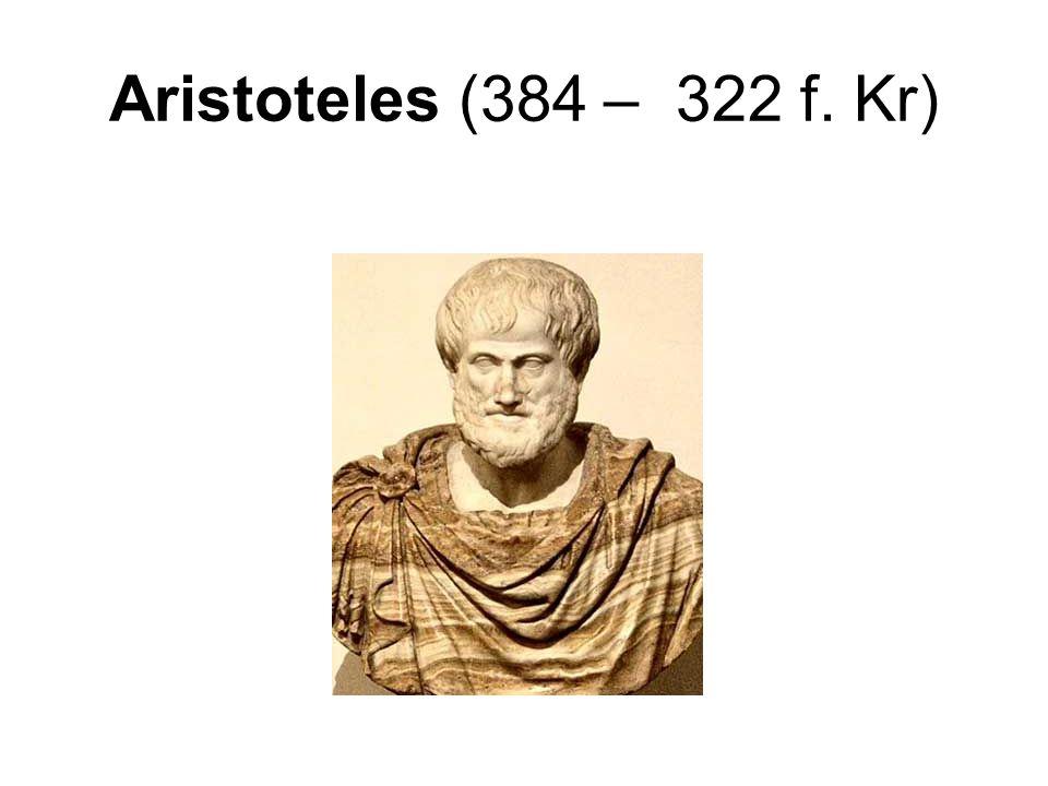 Aristoteles (384 – 322 f. Kr)