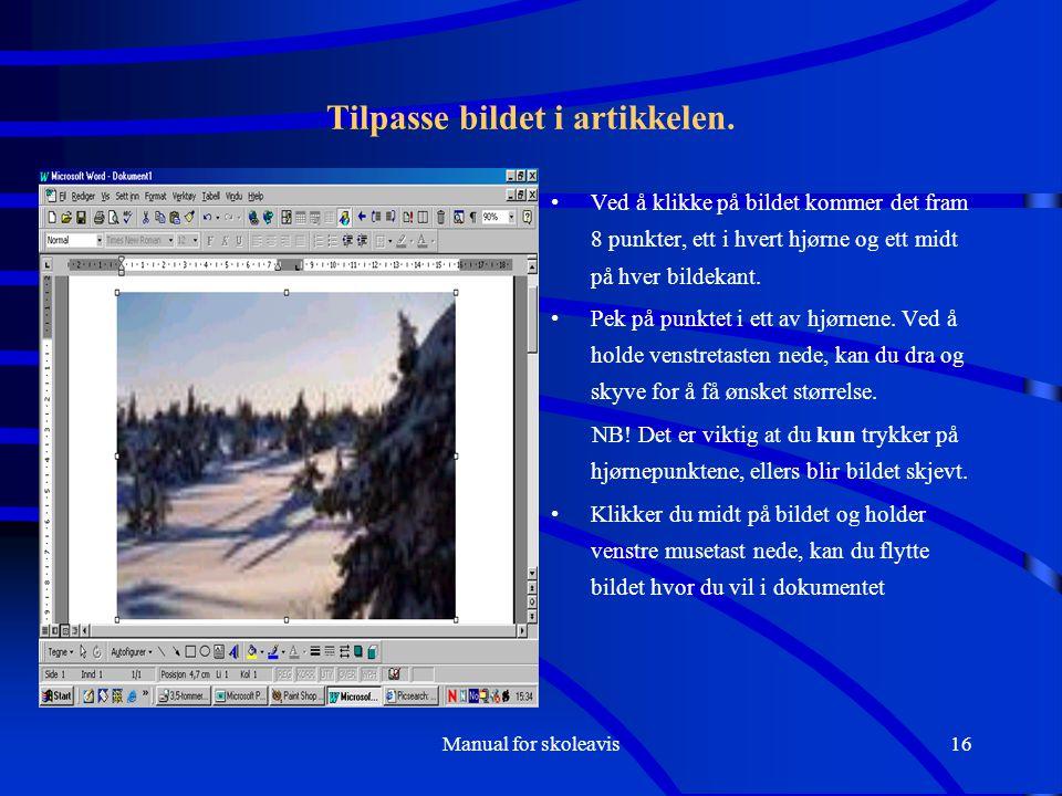 Manual for skoleavis16 Tilpasse bildet i artikkelen.