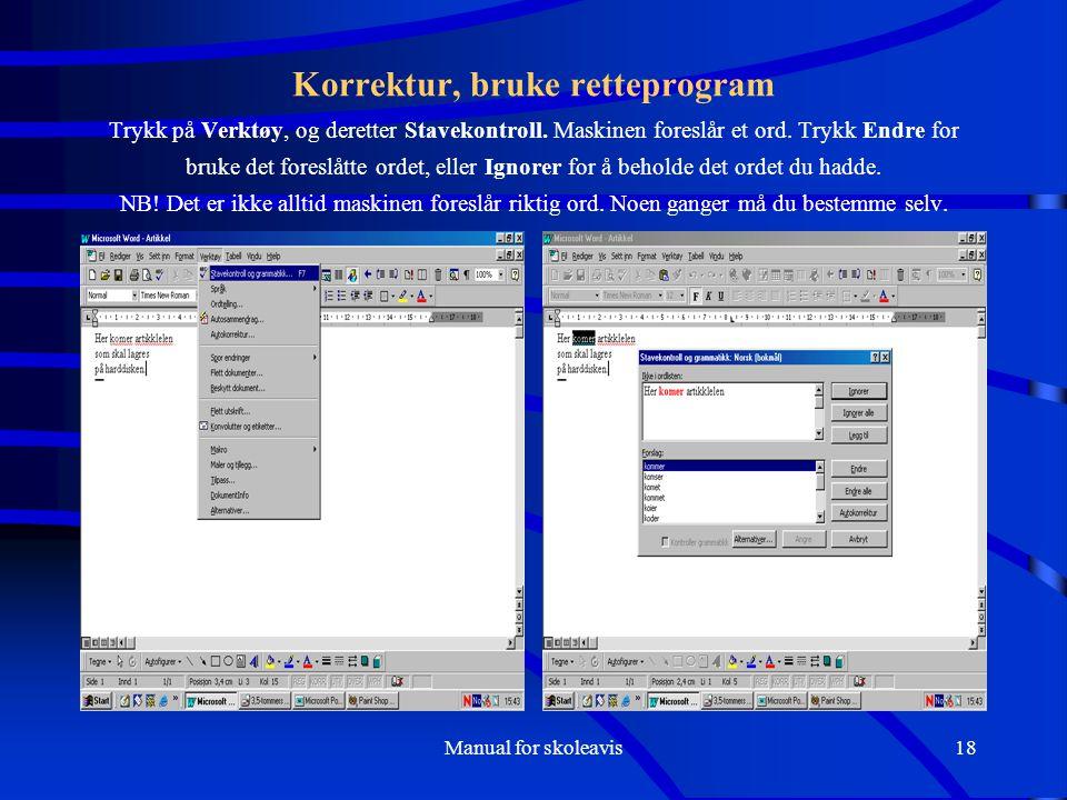 Manual for skoleavis18 Korrektur, bruke retteprogram Trykk på Verktøy, og deretter Stavekontroll.