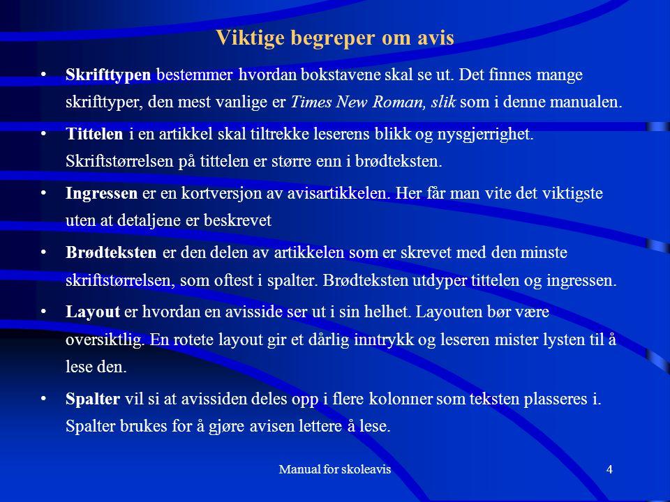 Manual for skoleavis15 Trykk på Copy i rullegardina.
