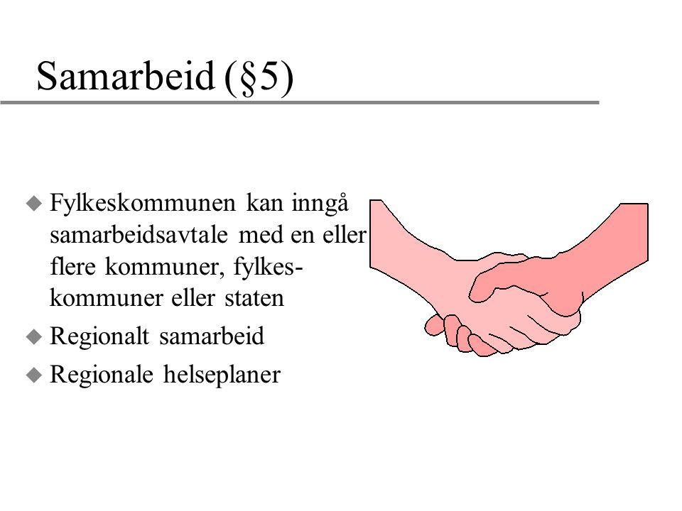 Samarbeid (§5) u Fylkeskommunen kan inngå samarbeidsavtale med en eller flere kommuner, fylkes- kommuner eller staten u Regionalt samarbeid u Regional