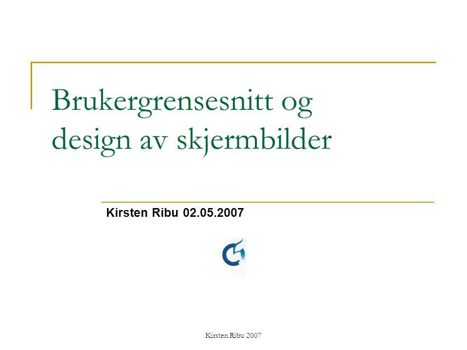 Kirsten Ribu 2007 I dag Litt om prosjektet og innleveringen Om komposisjon og farger