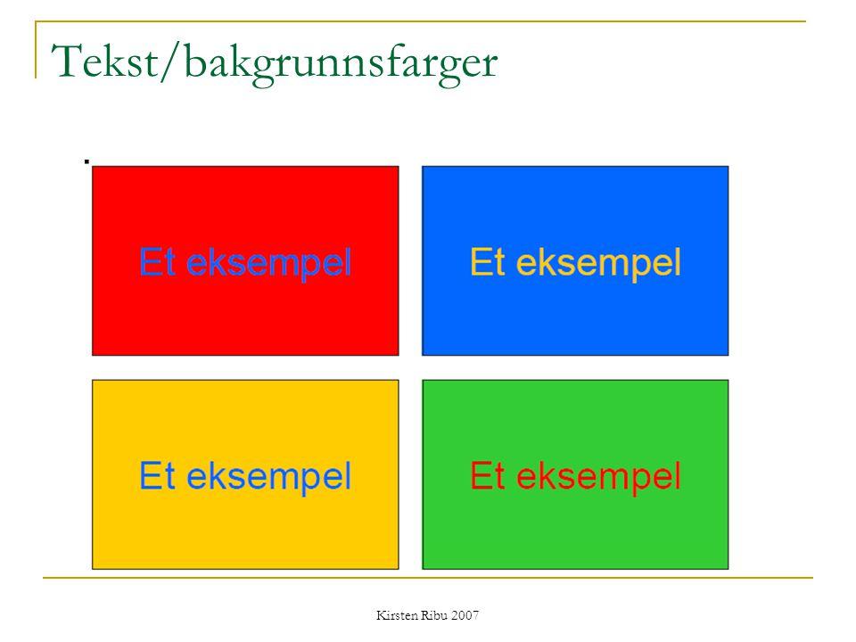 Kirsten Ribu 2007 Tekst/bakgrunnsfarger