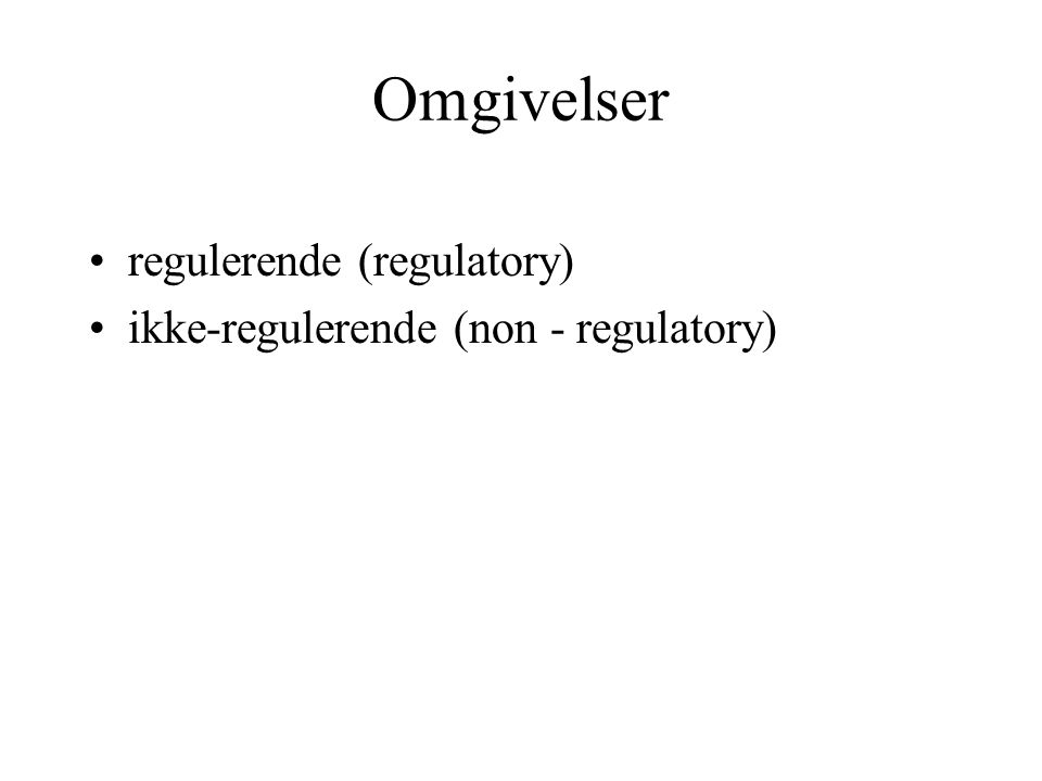 Omgivelser regulerende (regulatory) ikke-regulerende (non - regulatory)