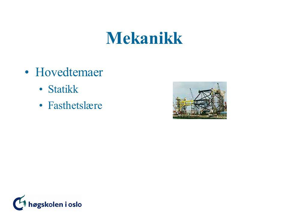 Mekanikk Hovedtemaer Statikk Fasthetslære