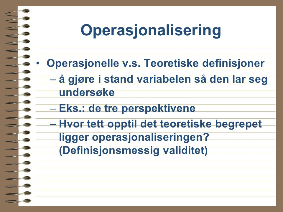 Operasjonalisering Operasjonelle v.s.