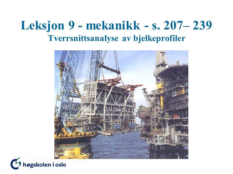 Leksjon 9 - mekanikk - s. 207– 239 Tverrsnittsanalyse av bjelkeprofiler