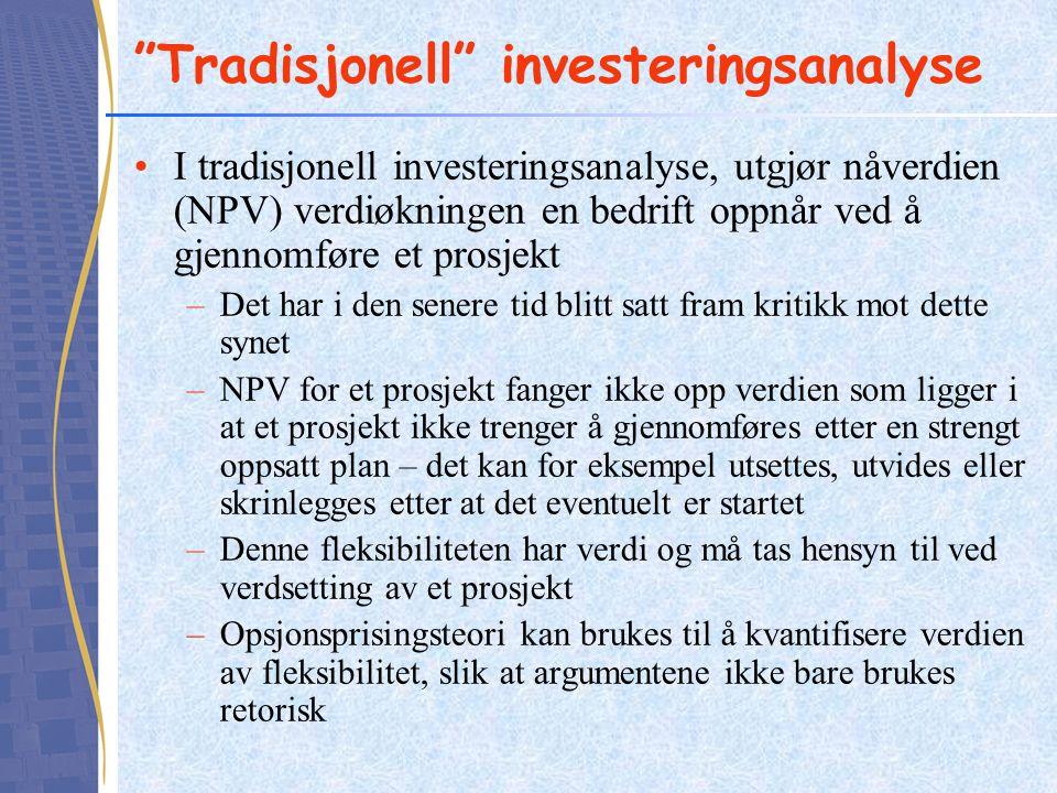 """""""Tradisjonell"""" investeringsanalyse I tradisjonell investeringsanalyse, utgjør nåverdien (NPV) verdiøkningen en bedrift oppnår ved å gjennomføre et pro"""