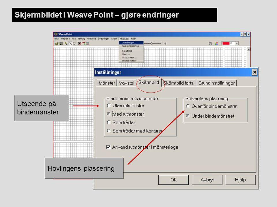 Skjermbildet i Weave Point – gjøre endringer Utseende på bindemønster Hovlingens plassering