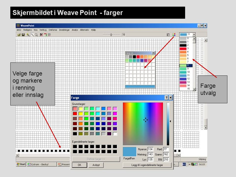 Farge utvalg Velge farge og markere i renning eller innslag Skjermbildet i Weave Point - farger