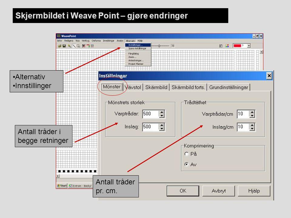 Skjermbildet i Weave Point – gjøre endringer Alternativ Innstillinger Antall tråder i begge retninger Antall tråder pr. cm.