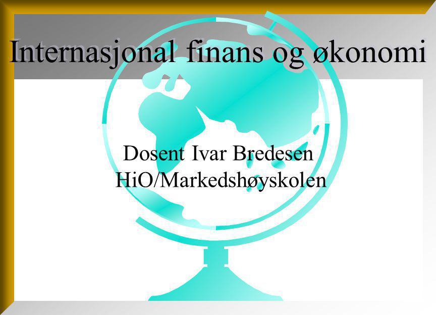 Dosent Ivar Bredesen HiO/Markedshøyskolen Internasjonal finans og økonomi