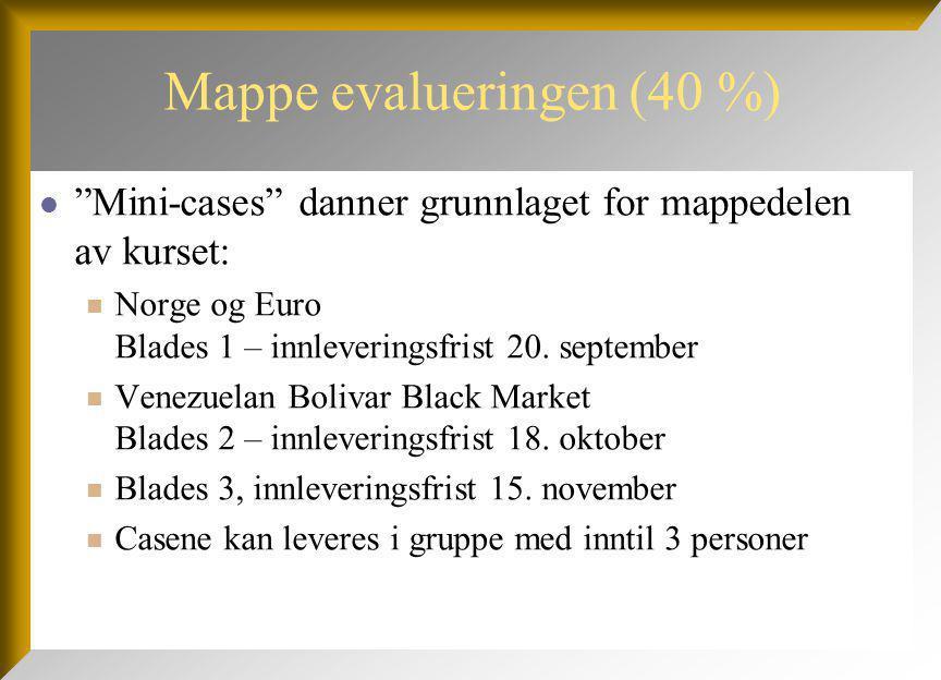 Mappe evalueringen (40 %) Mini-cases danner grunnlaget for mappedelen av kurset: Norge og Euro Blades 1 – innleveringsfrist 20.