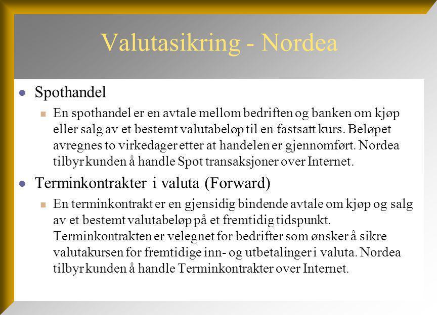 Valutasikring - Nordea Spothandel En spothandel er en avtale mellom bedriften og banken om kjøp eller salg av et bestemt valutabeløp til en fastsatt kurs.