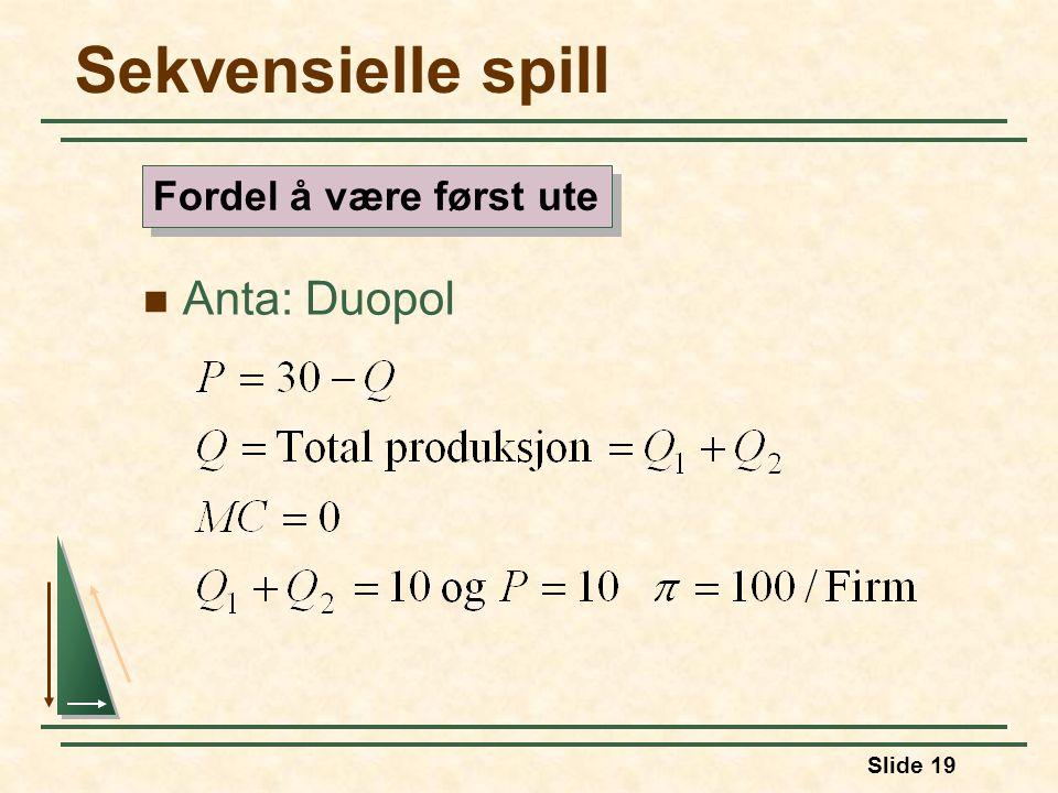 Slide 19 Sekvensielle spill Anta: Duopol Fordel å være først ute