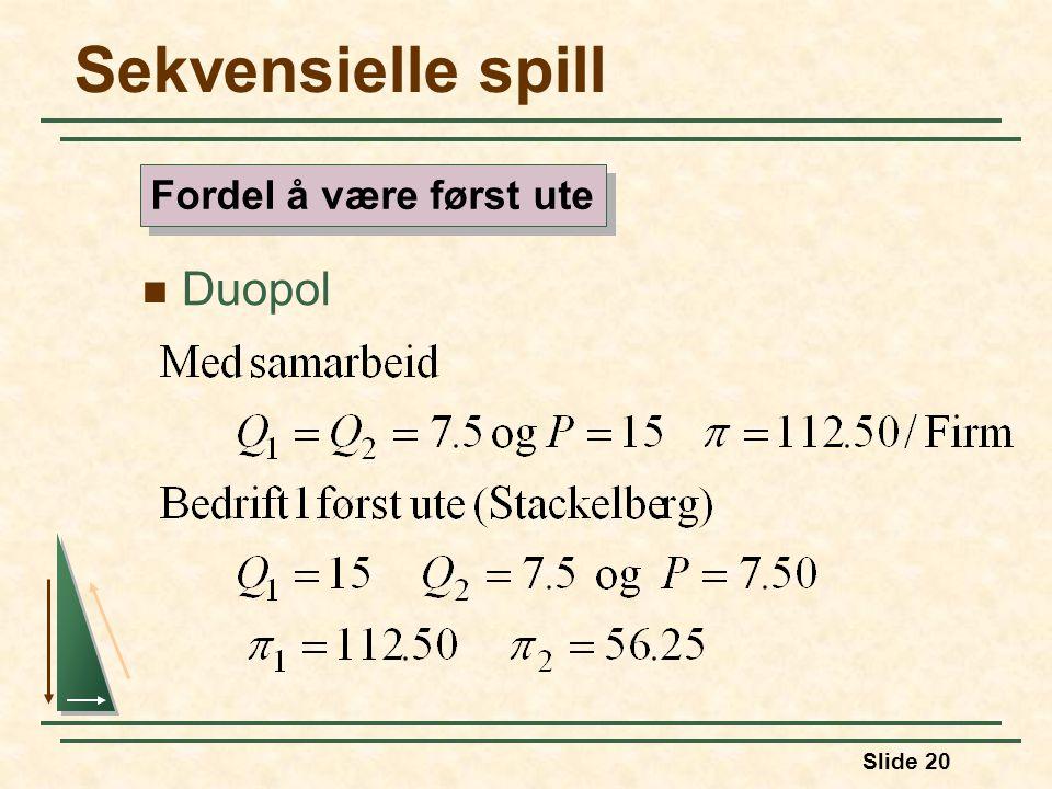 Slide 20 Sekvensielle spill Duopol Fordel å være først ute