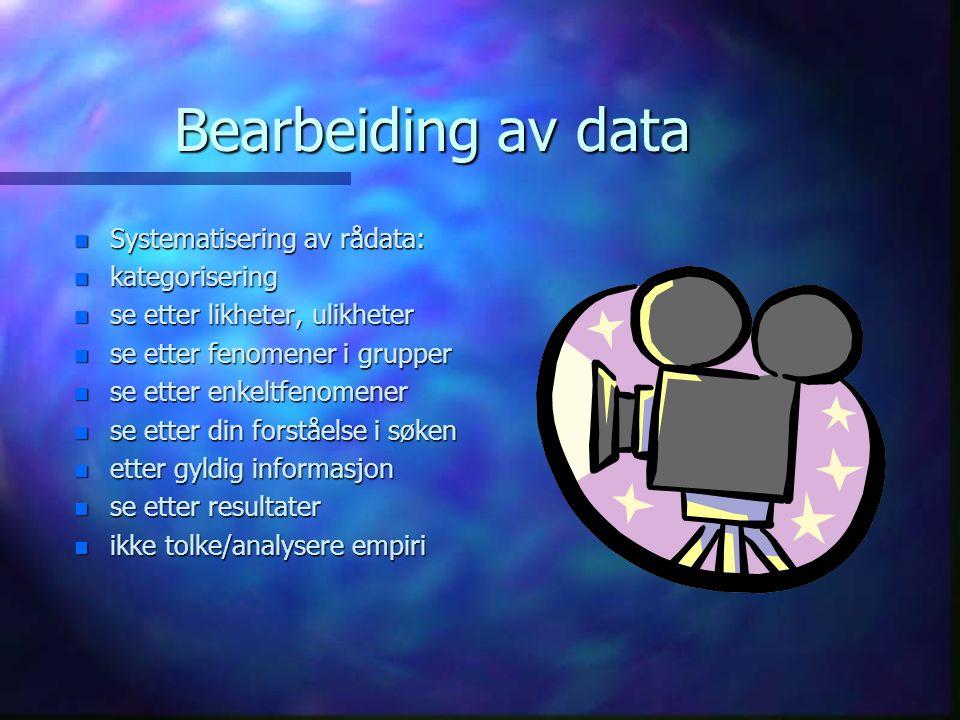 Datainnsamling n Forberedelser n avtaler n utstyr: video, kamera, papir/penn båndopptaker n rom, sted, ute, inne,tid n hva gjør du under kartleggingen