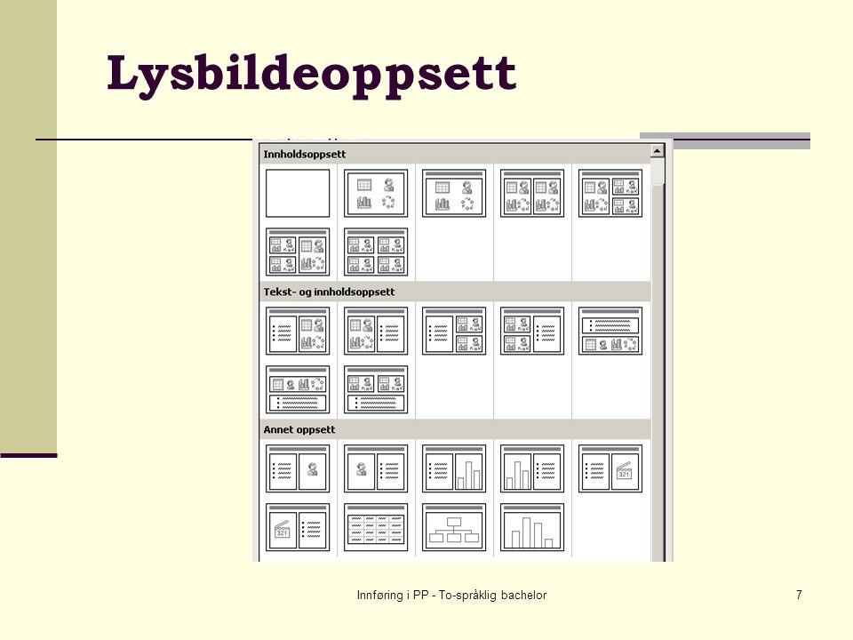 Innføring i PP - To-språklig bachelor7 Lysbildeoppsett