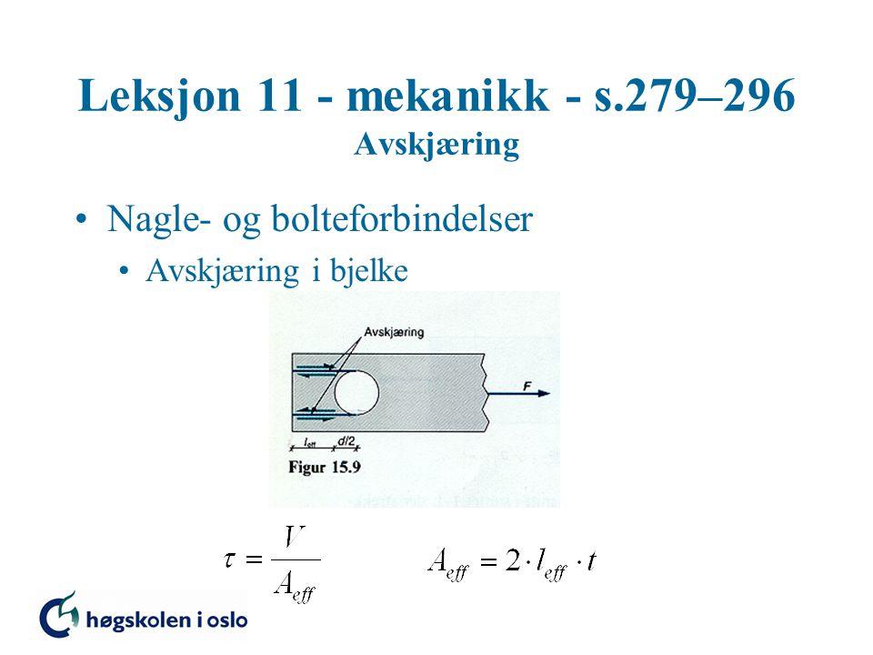 Leksjon 11 - mekanikk - s.279–296 Avskjæring Nagle- og bolteforbindelser Avskjæring i bjelke