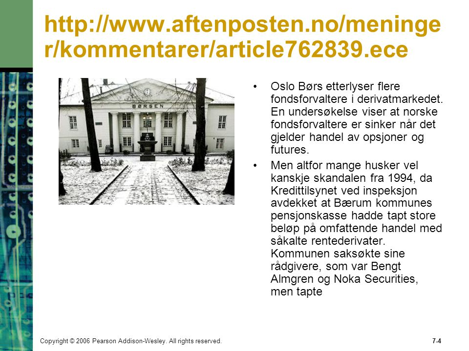 Copyright © 2006 Pearson Addison-Wesley. All rights reserved.7-4 http://www.aftenposten.no/meninge r/kommentarer/article762839.ece Oslo Børs etterlyse