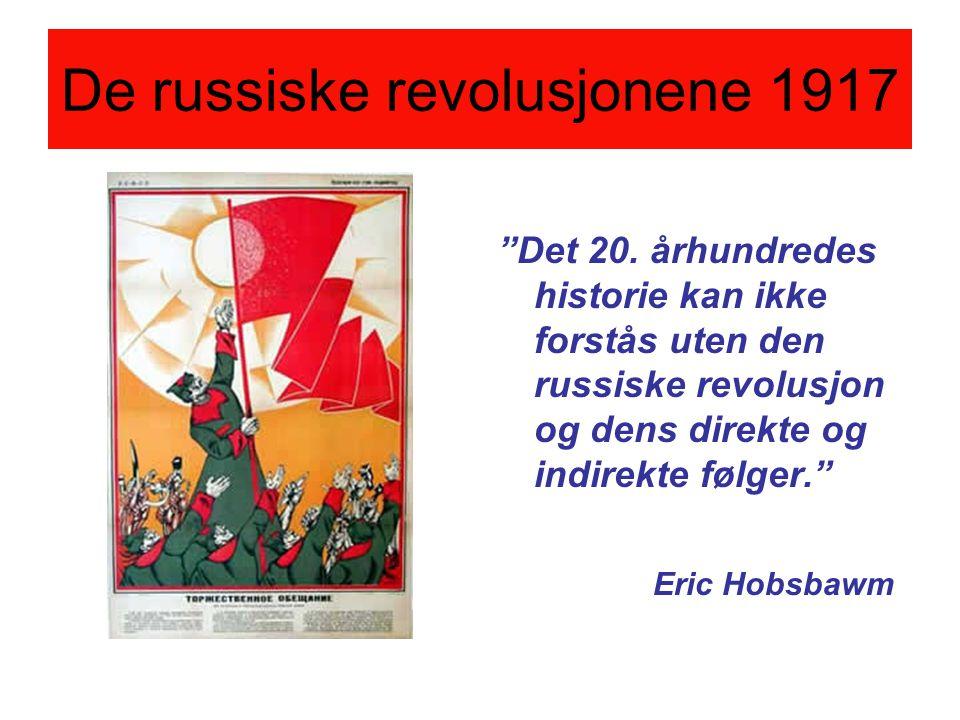 """De russiske revolusjonene 1917 """"Det 20. århundredes historie kan ikke forstås uten den russiske revolusjon og dens direkte og indirekte følger."""" Eric"""