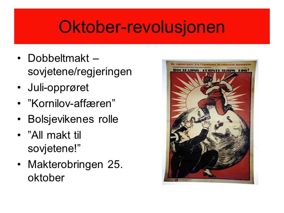 Oktober-revolusjonen Dobbeltmakt – sovjetene/regjeringen Juli-opprøret Kornilov-affæren Bolsjevikenes rolle All makt til sovjetene! Makterobringen 25.