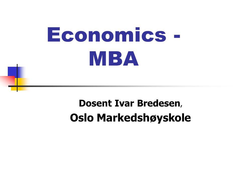 Economics - MBA Dosent Ivar Bredesen, Oslo Markedshøyskole