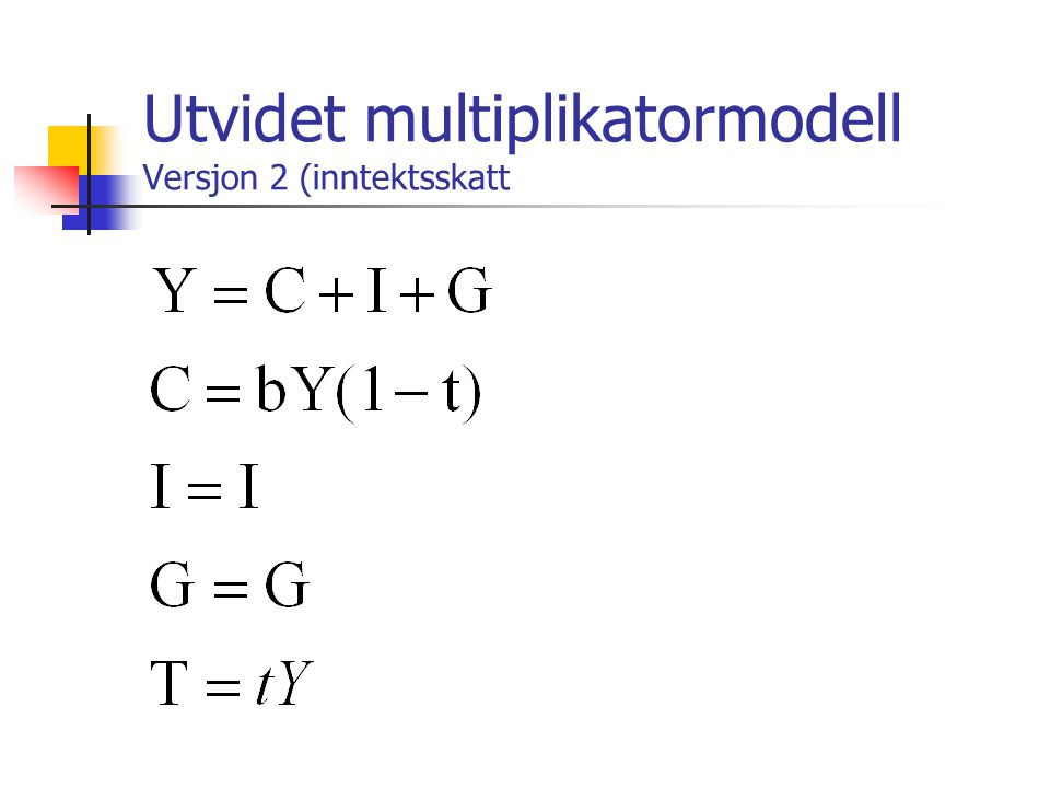 Utvidet multiplikatormodell Versjon 2 (inntektsskatt