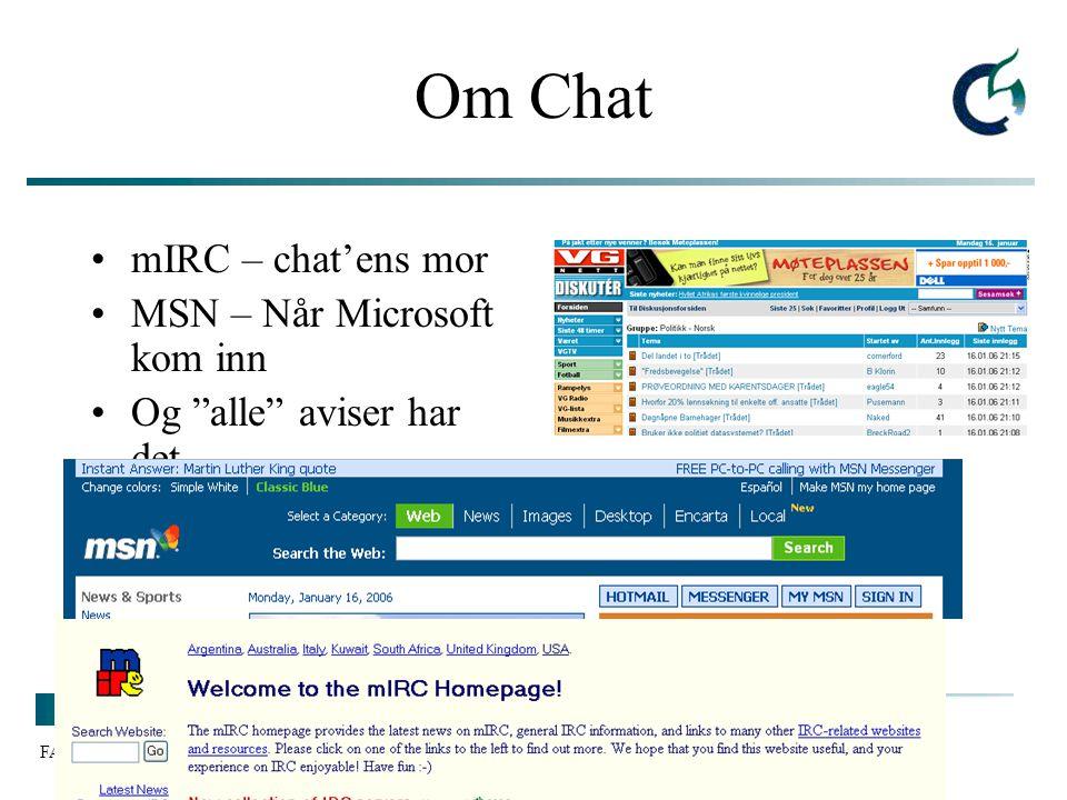 """FAØ/VB LU/HiO 2006 Om Chat mIRC – chat'ens mor MSN – Når Microsoft kom inn Og """"alle"""" aviser har det"""