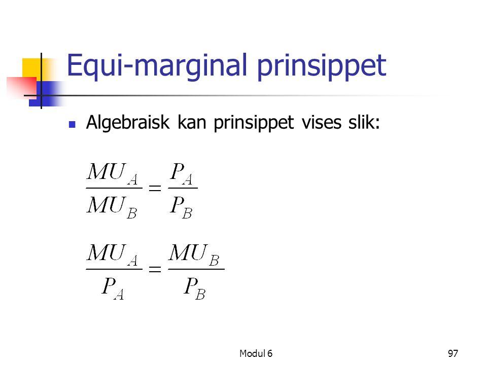Modul 697 Equi-marginal prinsippet Algebraisk kan prinsippet vises slik: es slik: