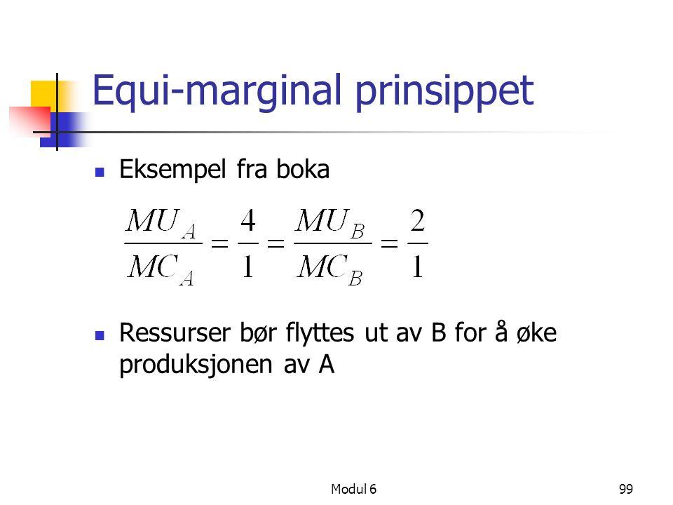 Modul 699 Equi-marginal prinsippet Eksempel fra boka Ressurser bør flyttes ut av B for å øke produksjonen av A es slik: