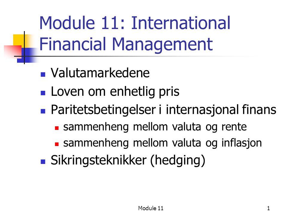 Module 1122 Sikringsteknikker Ved transaksjonseksponering (oppgjør av gjeld/tilgodehavende) i fremmed valuta, kan man sikre seg mot kurstap ved: inngå terminkontrakt pengemarkedssikring valutaopsjon