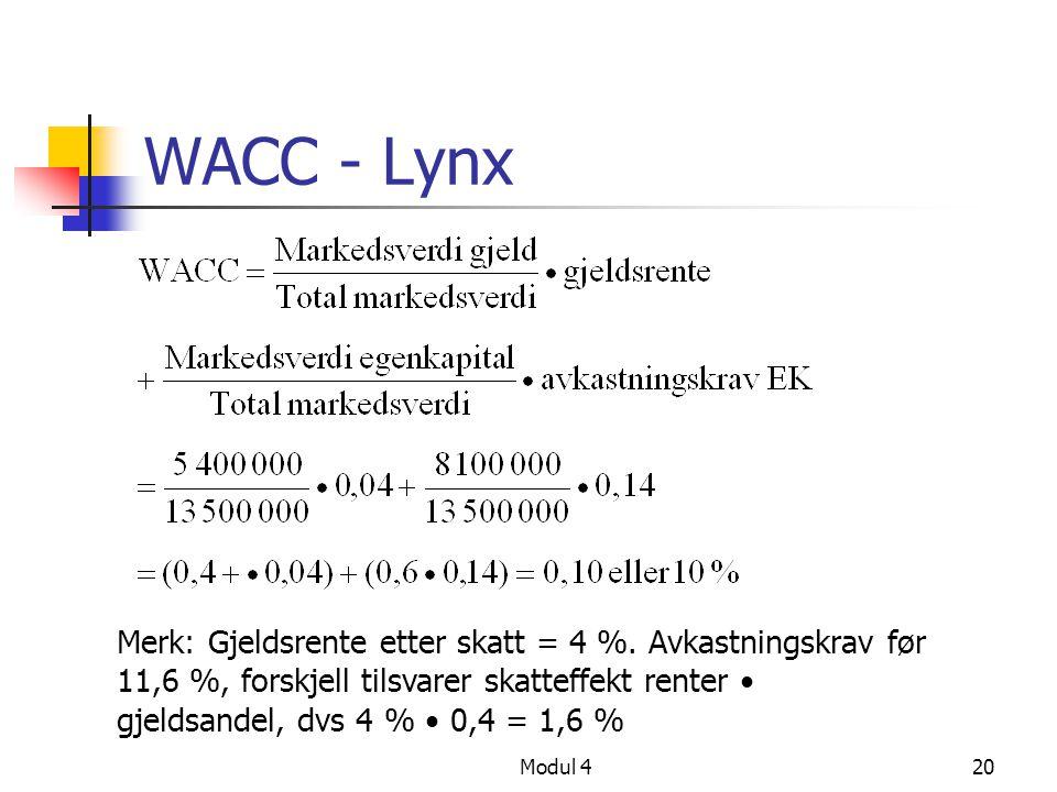 WACC - Lynx Modul 420 Merk: Gjeldsrente etter skatt = 4 %.
