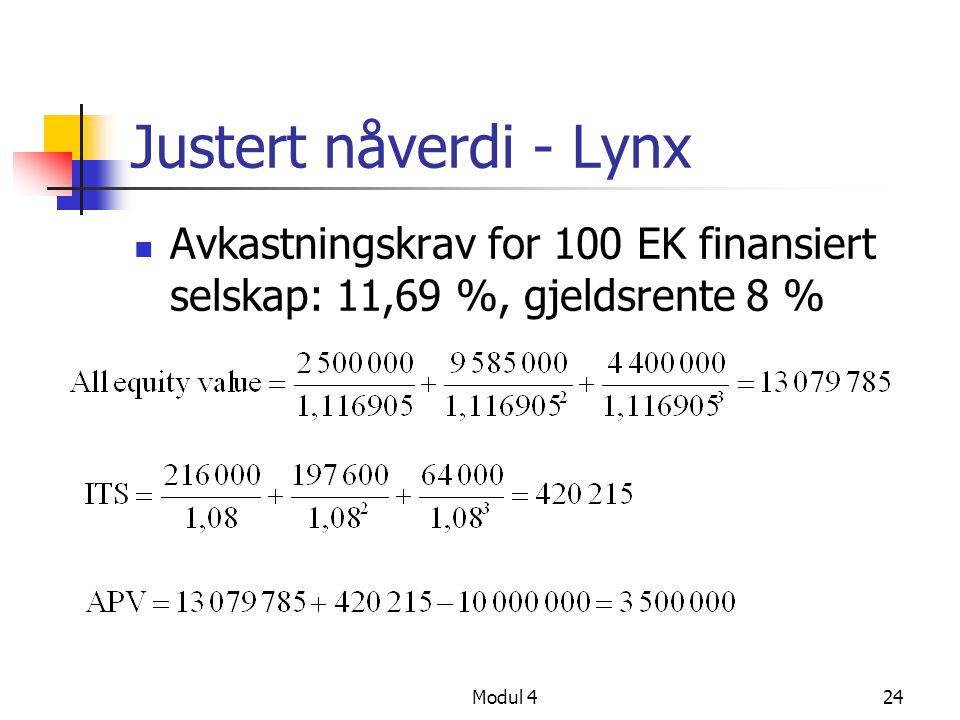 Modul 424 Justert nåverdi - Lynx Avkastningskrav for 100 EK finansiert selskap: 11,69 %, gjeldsrente 8 %