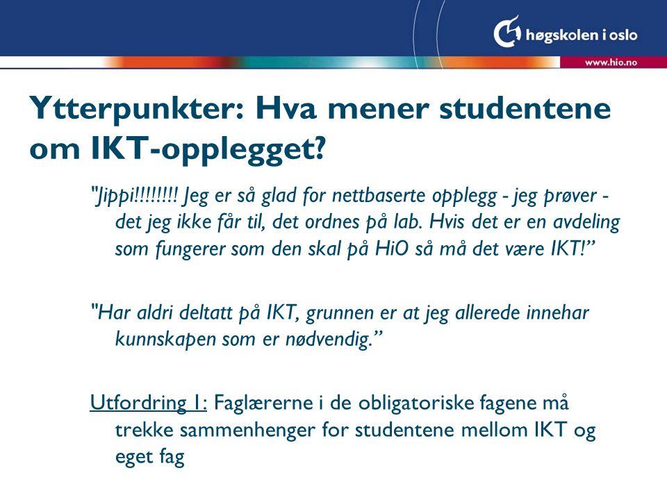 Ytterpunkter: Hva mener studentene om IKT-opplegget.