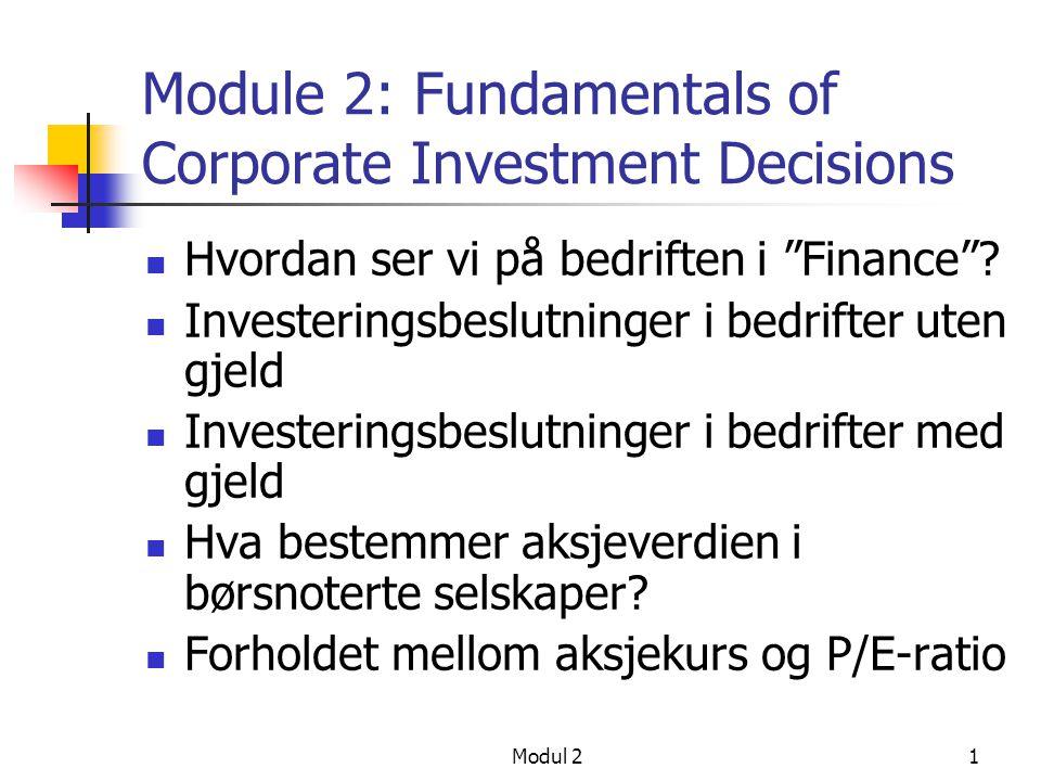 Modul 21 Module 2: Fundamentals of Corporate Investment Decisions Hvordan ser vi på bedriften i Finance .