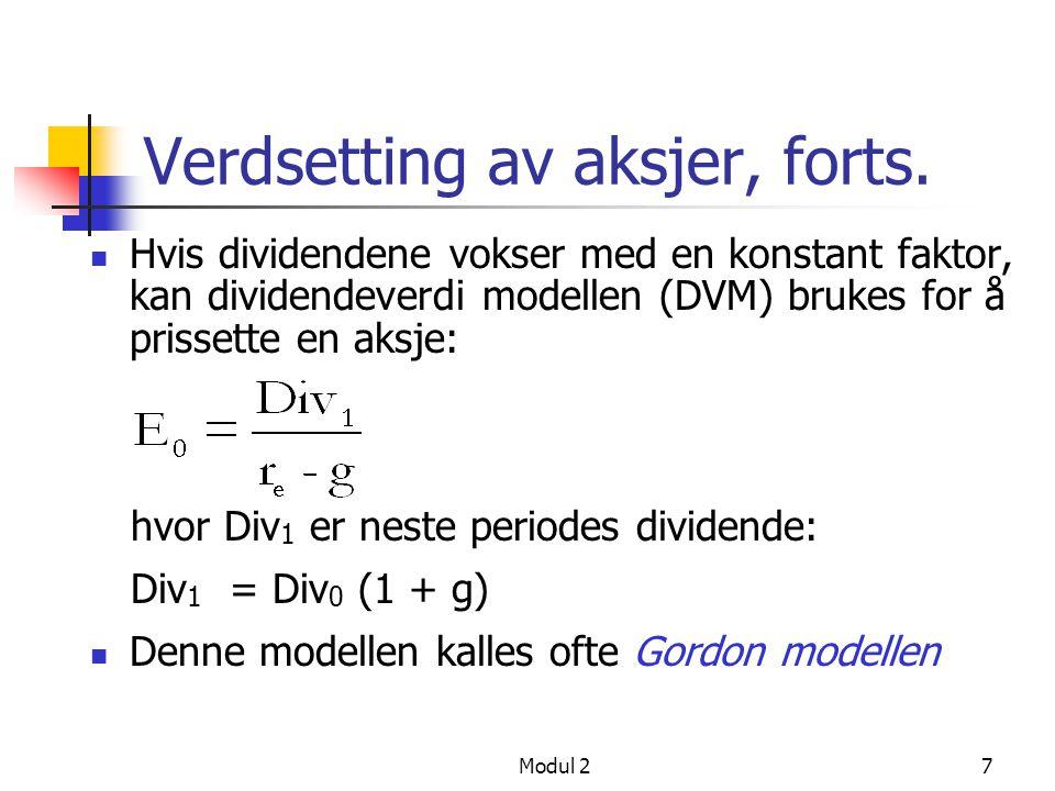Modul 26 Verdsetting med konstant dividende Hvis dividendene er konstante, er aksjekursen nåverdien av dividendene i det uendelige: